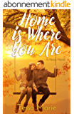 Home is Where You Are (A Home Novel, #1) (English Edition)