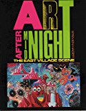 Art After Midnight: The East Village Scene