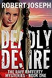Deadly Desire (Raff Rafferty Mystery Series Book 1)
