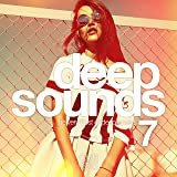 Deep Sounds, Vol. 7 [Explicit] (The Very Best of Deep House)