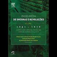 Enciclopédia de Guerras e Revoluções - Vol. I: 1901-1919: A Época dos Imperialismos e da Grande Guerra (1914-1919)