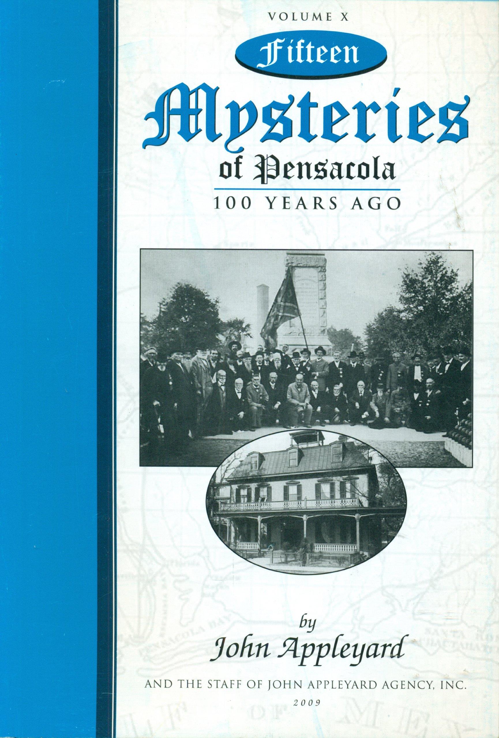 Download Fifteen Mysteries of Pensacola 100 Years Ago...Volume X (Fifteen Mysteries of Pensacola, 10) PDF
