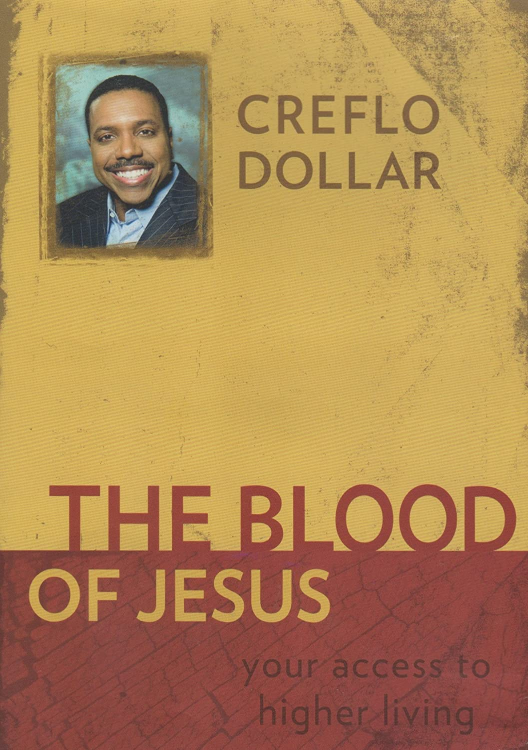 Amazon.com: Creflo Dollar: The Blood of Jesus: Your Access to Higher  Living: The Precious Blood of Jesus, Benefits of the Blood of Jesus & Your  Cleansing ...