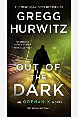 Out of the Dark: An Orphan X Novel Kindle Edition