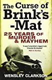The Curse of Brink's-Mat: Twenty-five Years of Murder and Mayhem - The Inside Story of the 20th Century's Most Lucrative Armed Robbery
