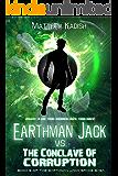 Earthman Jack vs. The Conclave Of Corruption: Book 3 Of The Conclave Trilogy (Earthman Jack Space Saga 5)