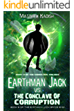 Earthman Jack vs. The Conclave Of Corruption: Book 3 Of The Conclave Trilogy (Earthman Jack Space Saga 5)