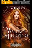 Werewolf Undying: A Heartblaze Novel (Ash's Saga Book 3)