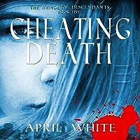 Cheating Death: The Immortal Descendants, Book 5