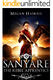 Sanyare: The Rebel Apprentice (The Sanyare Chronicles Book 3)