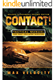 Contact!: A Tactical Manual for Post Collapse Survival (English Edition)