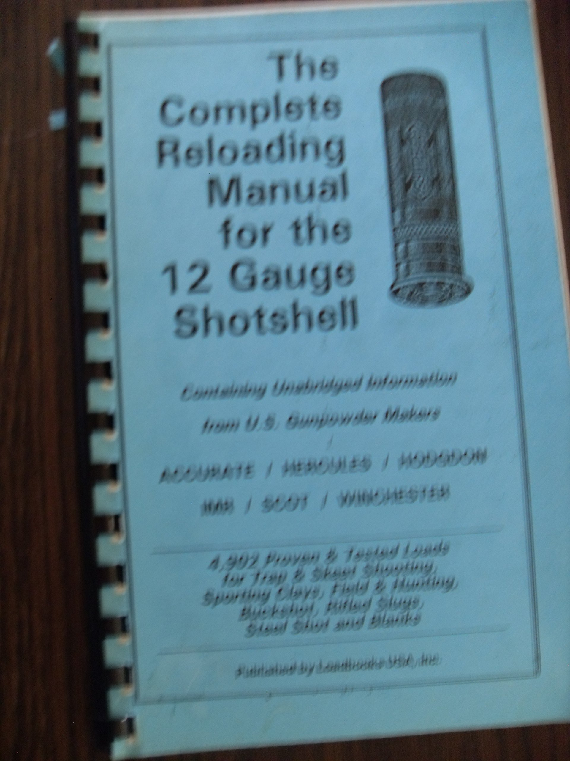 The Complete Reloading Manual for the 12 Gauge Shotshell