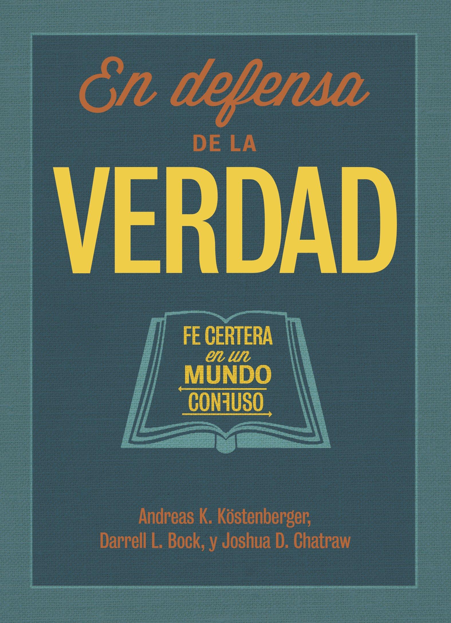 En Defensa de la Verdad: Fe Certera En Un Mundo Confuso: Amazon.es ...