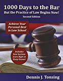 1000 Days to the Bar But the Practice of Law Begins Now, 2nd Edition