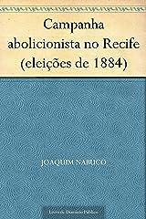 Campanha abolicionista no Recife (eleições de 1884) eBook Kindle