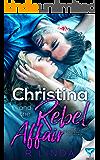 Christina and the Rebel Affair (Scandalous Series Book 6)
