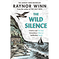 The Wild Silence: The Sunday Times Bestseller 2021 from the author of The Salt Path (English Edition)