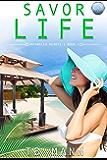 Savor Life (Entangled Hearts Book 1)