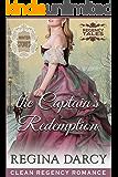 The Captain's Redemption (Regency Romance): WINTER STORIES (Regency Tales Book 15)