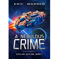 A Nebulous Crime (Stellar Outlaw Book 1) (English Edition)