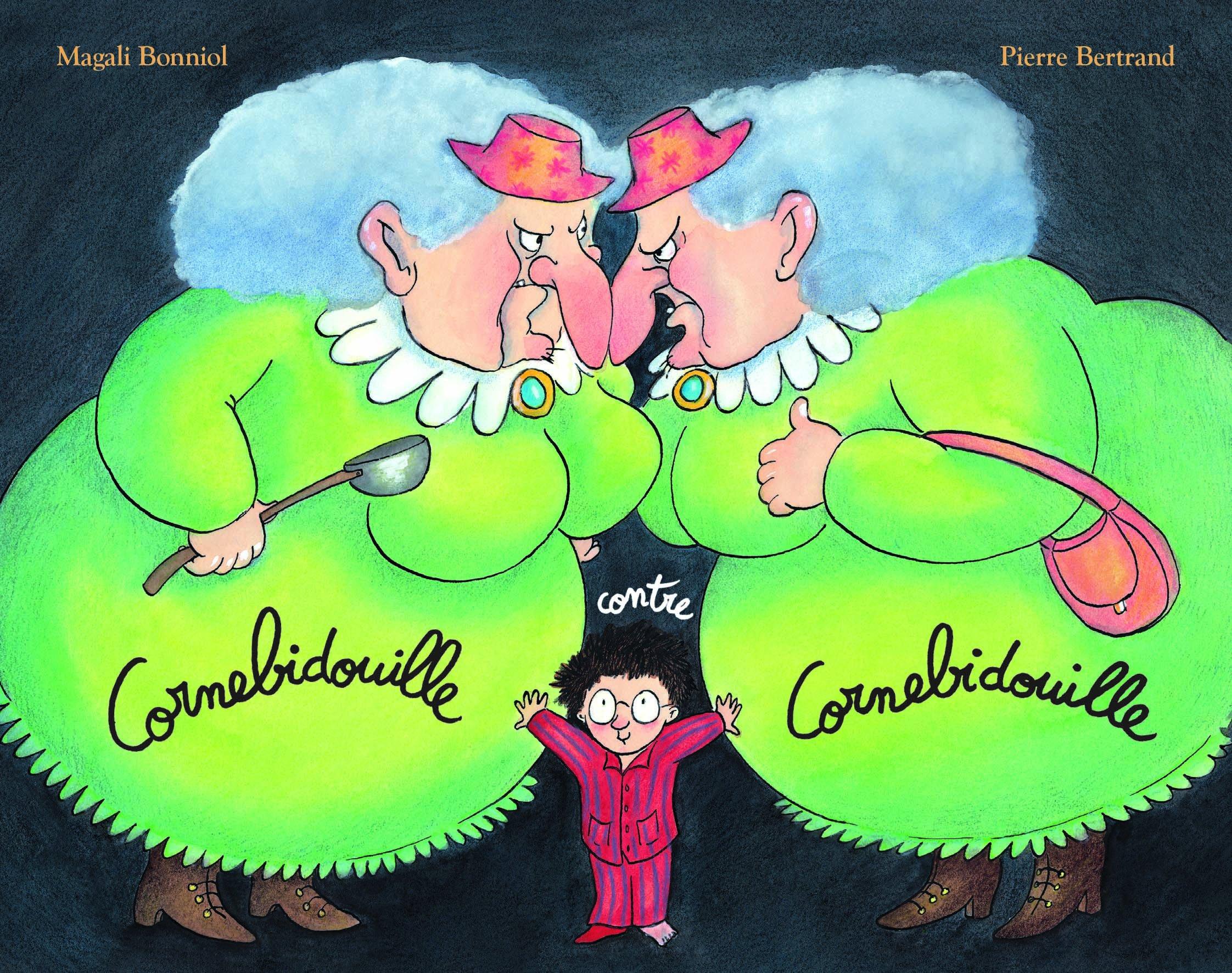Cornebidouille contre Cornebidouille Poche – 15 avril 2015 Pierre Bertrand Magali Bonniol ECOLE DES LOISIRS 2211221718