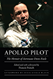 Apollo Pilot: The Memoir of Astronaut Donn Eisele (Outward Odyssey: A People's History of Spaceflight)