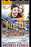 Justin: A Christian Romance (Three Brothers Lodge Trilogy Book 1)