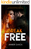 Break Free: A romantic suspense