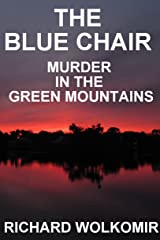 The Blue Chair: Murder In The Green Mountains Kindle Edition