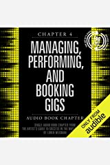 The Artist's Guide to Success in the Music Business (2nd edition), Chapter 4: Managing, Performing, and Booking Gigs Audible Audiobook