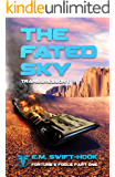 The Fated Sky: Transgressor Trilogy Book One (Fortune's Fools 1)