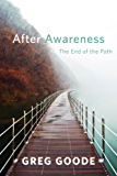 After Awareness: The End of the Path