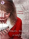 Amore, musica e confetti