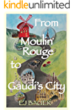 From Moulin Rouge to Gaudi's City (Someday Travels Book 1)