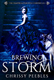 Brewing Storm (The Vampire & Werewolf Chronicles Book 5)