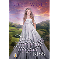 Once Upon an Irritatingly Magical Kiss (The Whickertons in Love Book 3)