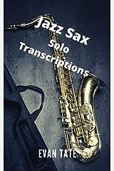 Jazz Sax Solo Transcriptions Kindle Edition