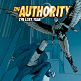 img - for The Authority: The Lost Year (2006-2010) (Issues) (12 Book Series) book / textbook / text book