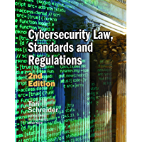 Cybersecurity Law, Standards and Regulations, 2nd Edition (English Edition)