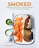 Smoking Hot & Cold: Techniques and Recipes for Smoked Meat, Seafood, Dairy, and Vegetables