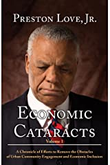 Economic Cataracts: A Chronicle of Efforts to Remove the Obstacles of Urban Community Engagement and Economic Inclusion Kindle Edition