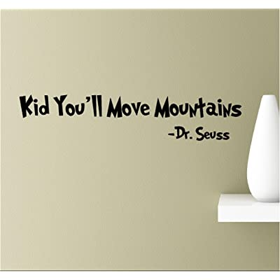Kid you'll move mountains. Vinyl Wall Art Inspirational Quotes Decal Sticker: Home & Kitchen