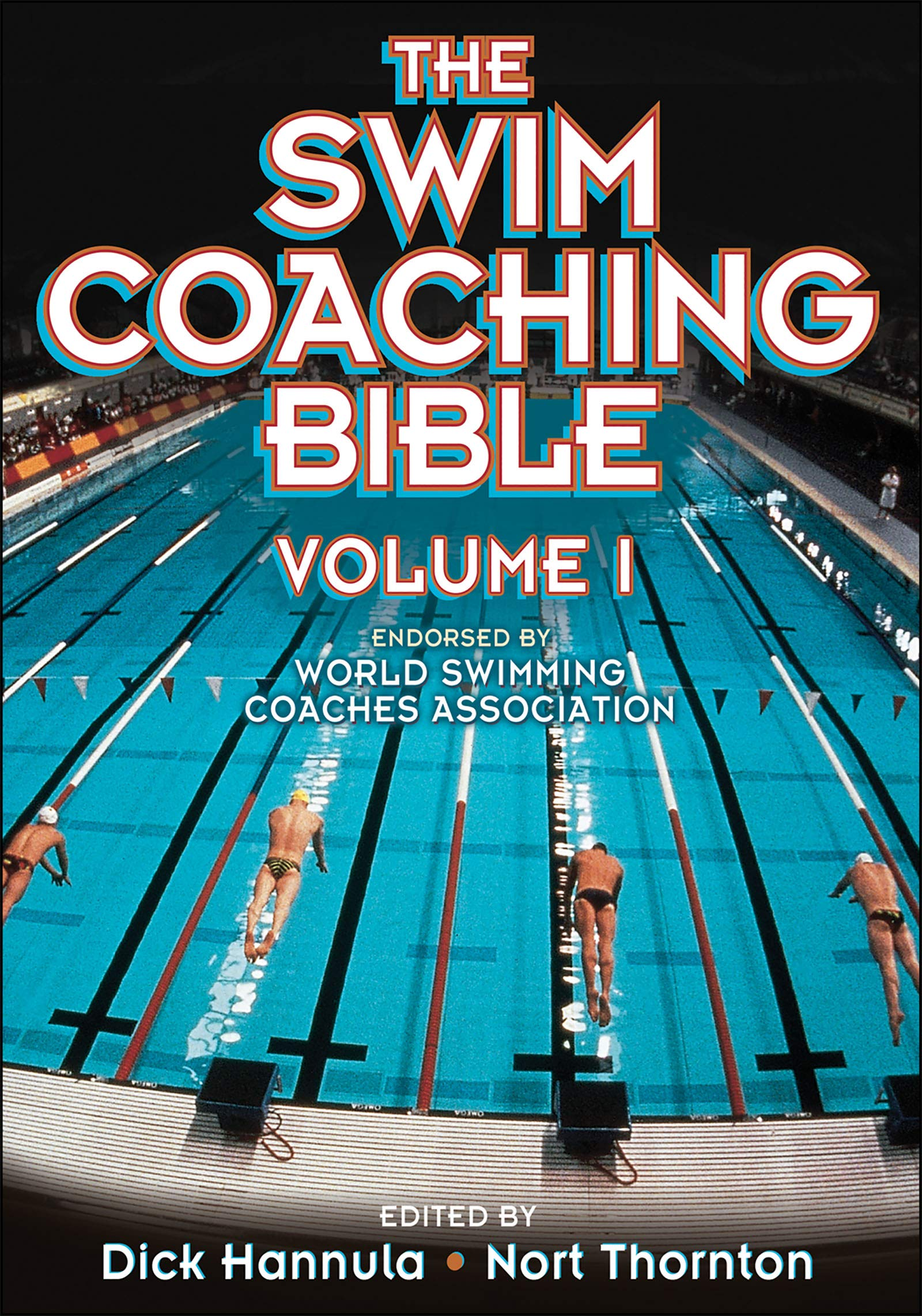 The Swim Coaching Bible: Dick L Hannula, Nort Thornton