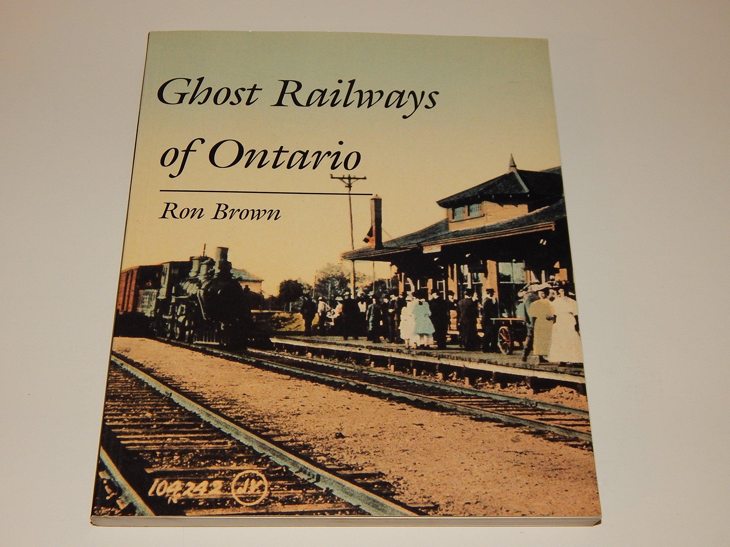 Ghost Railways of Ontario: Amazon.es: Brown, Ron: Libros en ...