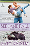 See Jane Fall (Heart of Montana Book 4)