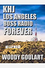 KHJ, Los Angeles: Boss Radio Forever Kindle Edition
