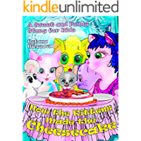 A Children's Book for Ages 6 to 8: How the Kittens Made the Cheesecake: A Sweet and Funny Story for Kids
