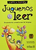 Juguemos a leer / Let's Play to Read: Desarrollo de competencias del lenguaje / Development of Language Skills (Spanish Edition)