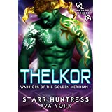 Thelkor: Warlord Brides (Warriors of the Golden Meridian Book 1)