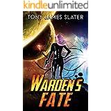 Warden's Fate: A Sci Fi Adventure (Earth Warden Saga Book 5)